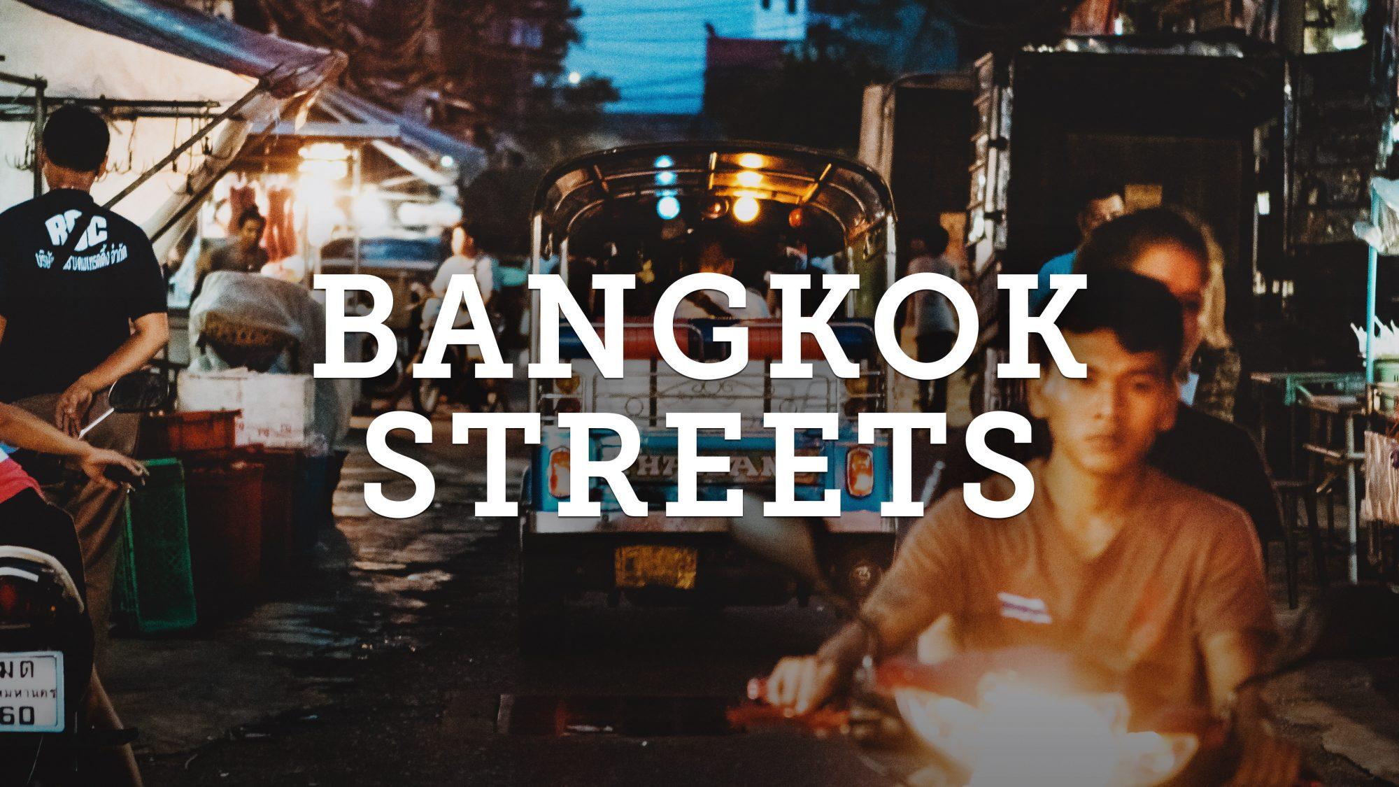 Bangkok Street Photography at Night Travel Vlog